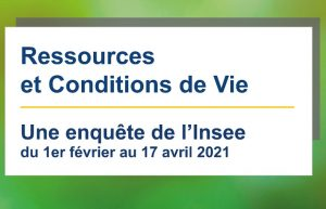 Enquête INSEE 2021 sur les ressources et les conditions de vie des ménages